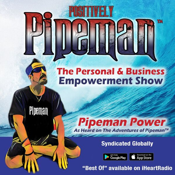 Positively Pipeman on iHeartRadio