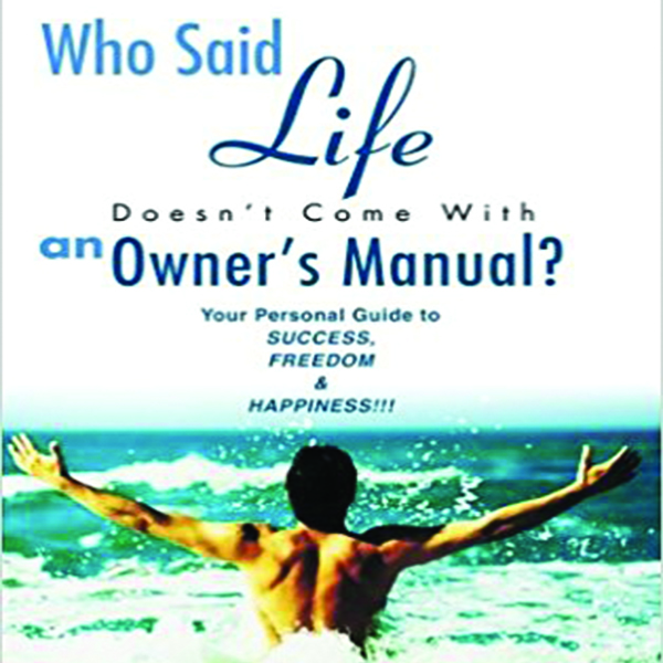 Who Said Life Doesn't Come With An Owner's Manual?