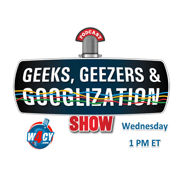 Geeks, Geezers & Googlization on iHeartRadio