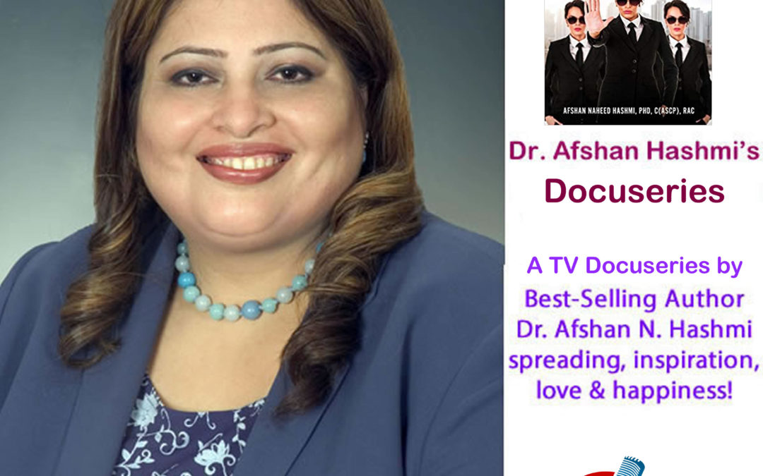 Dr. Afshan Hashmi's Docuseries